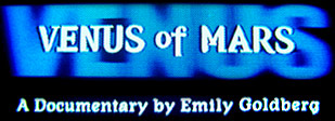 Venus of Mars: Documentary by Emily Goldberg
